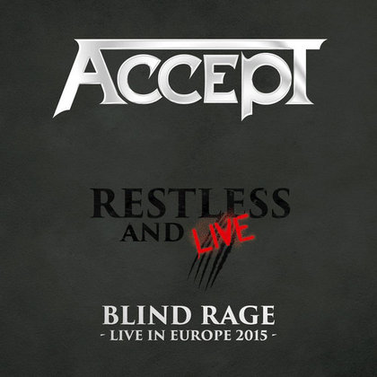 Accept - Restless & Live: Blind Rage - Live in Europe 2015