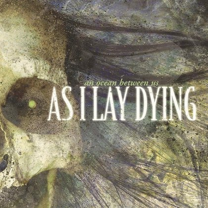 As I Lay Dying - An Ocean Between Us (Ettetellimine / Pre-order)