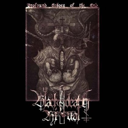 Black Death Ritual - Profound Echoes Of The End