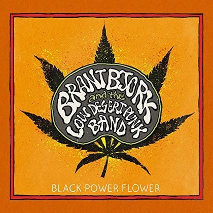 Brant Bjork and The Low Desert Punk Band - Black Power Flower