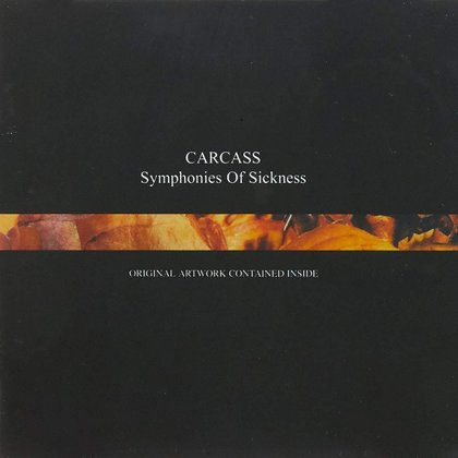 Carcass - Symphonies Of Sickness