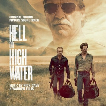 Cave, Nick & Ellis, Warren - Hell or High Water - Official soundtrack