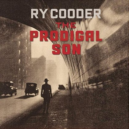 Cooder, Ry - The Prodigal Son