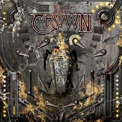 Crown, The - Death Is Not Dead (Ltd.)