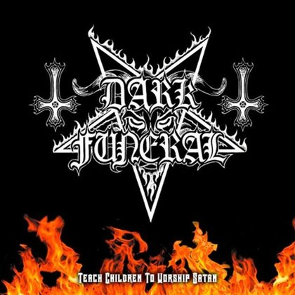 Dark Funeral - Teach Children To Worship Satan (PEAGI POES!)