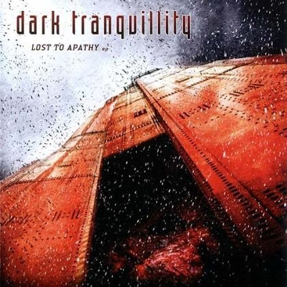 Dark Tranquillity - Lost To Apathy EP