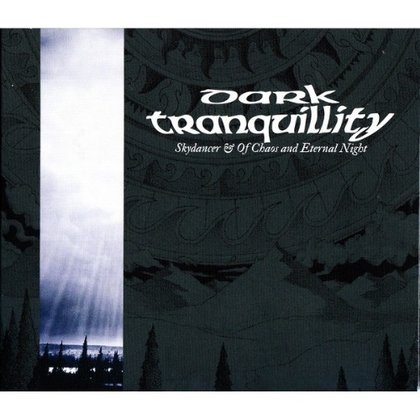 Dark Tranquillity - Skydancer / Of Chaos and Eternal Night