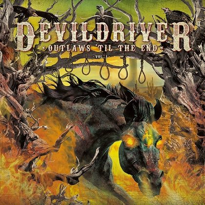 DevilDriver - Outlaws ´Til The End, Vol. 1