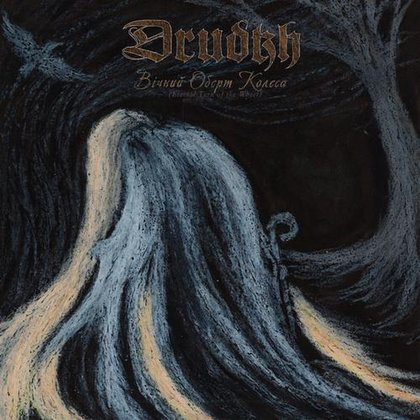 Drudkh - Eternal Turn of the Wheel