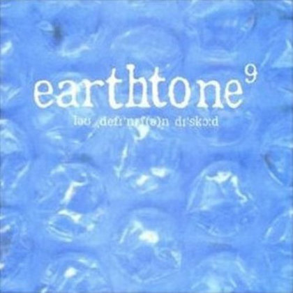 Earthtone9 - Lo Def-(inition) Discord