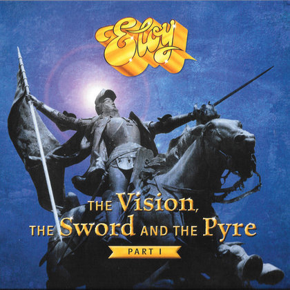 Eloy - The Vision, The Sword And The Pyre - Part I