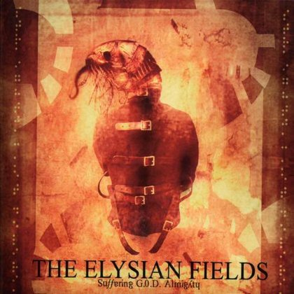 Elysian Fields, The - Suffering G.O.D. Almighty