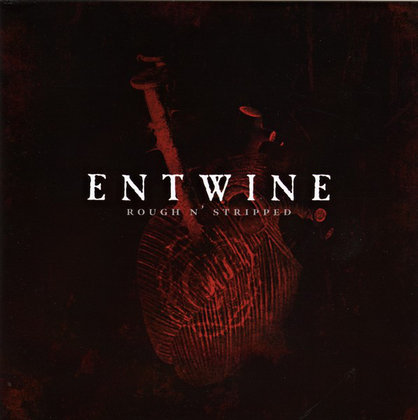 Entwine - Rough N´ Stripped