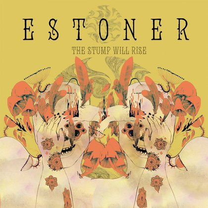Estoner - The Stump Will Rise