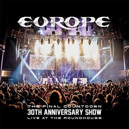Europe - The Final Countdown 30th Anniversary Show - Live At The Roundhouse