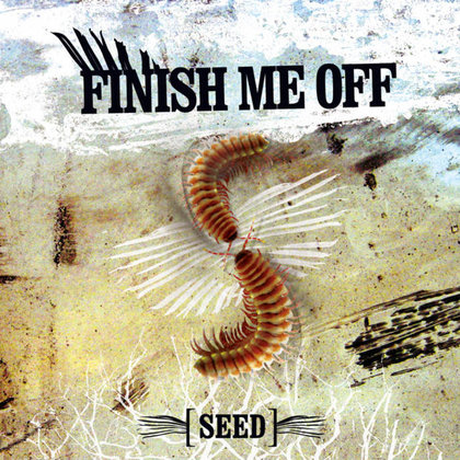 Finish Me Off - Seed