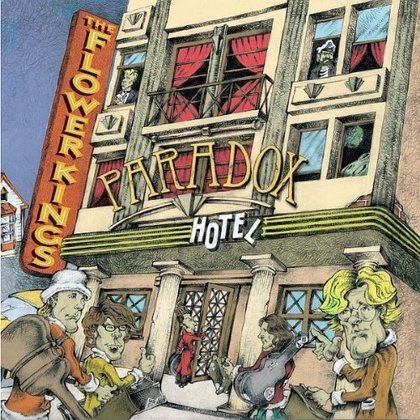 Flower Kings, The - Paradox Hotel