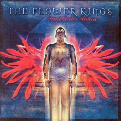 Flower Kings, The - Unfold The Future