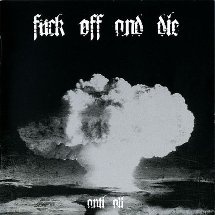 Fuck Off And Die - Anti All