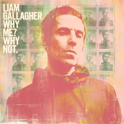 Gallagher, Liam - Why Me? Why Not. (Ettetellimine / Pre-order)