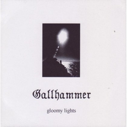 Gallhammer - Gloomy Lights
