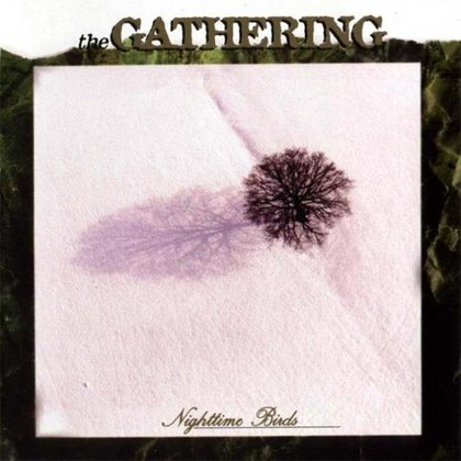 Gathering, The - Nighttime Birds