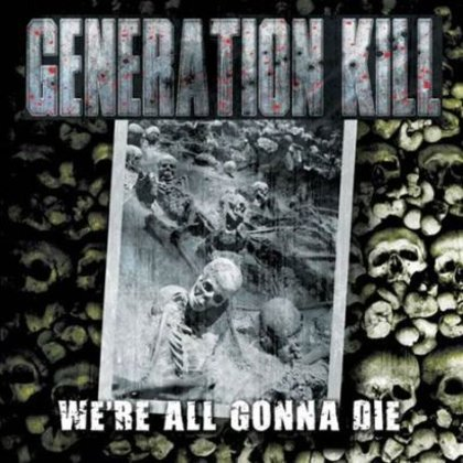 Generation Kill - We´re All Gonna Die