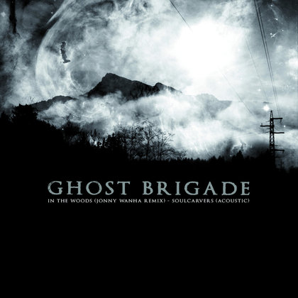 Ghost Brigade - In The Woods / Soulcarver
