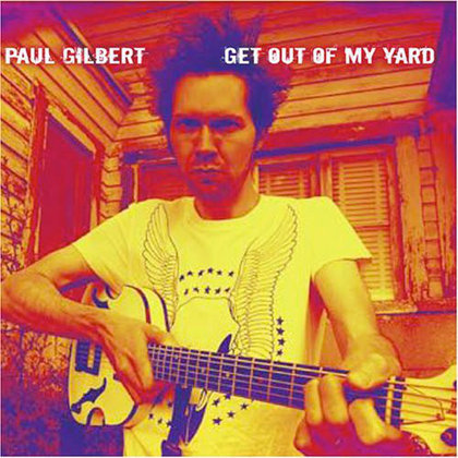 Gilbert, Paul - Get Out Of My Yard