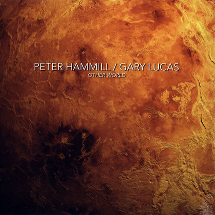 Hammill, Peter / Lucas, Gary - Other World