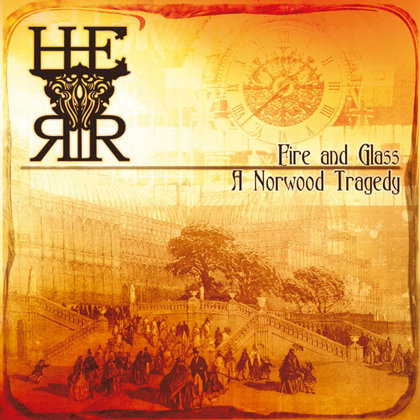 H.E.R.R. - Fire and Glass - A Norwood Tragedy