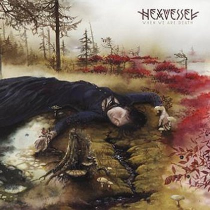 Hexvessel - When We Are Death (Ltd.)