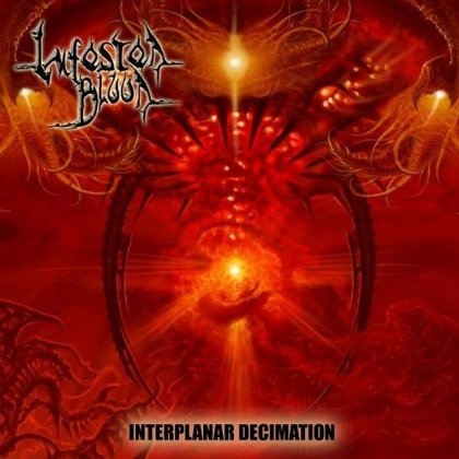 Infested Blood - Interplanar Decimation