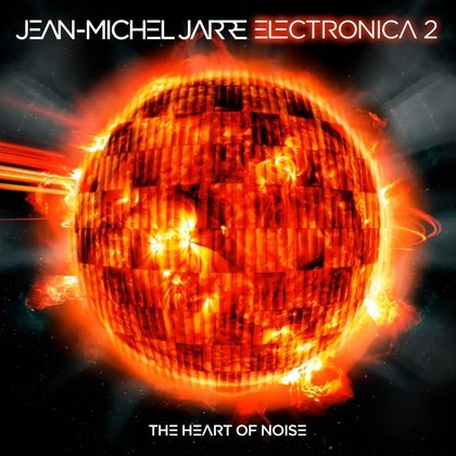 Jarre, Jean-Michel - Electronica 2: The Heart of Noise