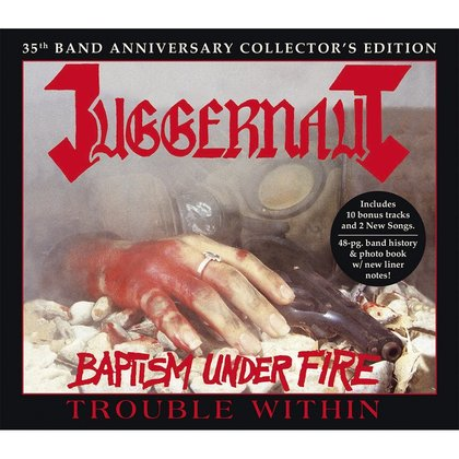 Juggernaut - Baptism Under Fire / Trouble Within