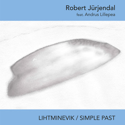 Jürjendal, Robert - Lihtminevik / Simple Past