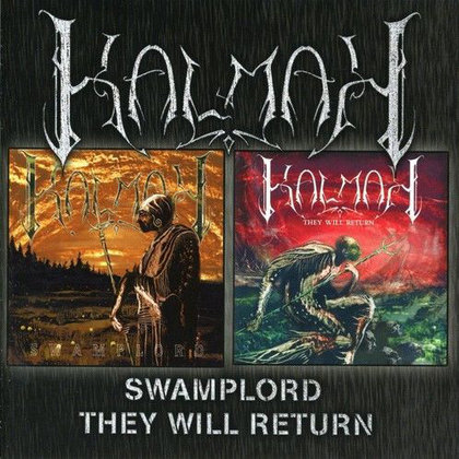 Kalmah - Swamplord / They Will Return