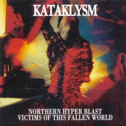 Kataklysm - Northern Hyper Blast / Victims Of The Fallen World