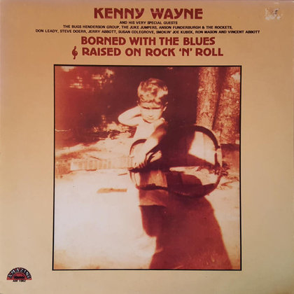 Kenny Wayne - Borned With The Blues & Raised On Rock ´N´ Roll