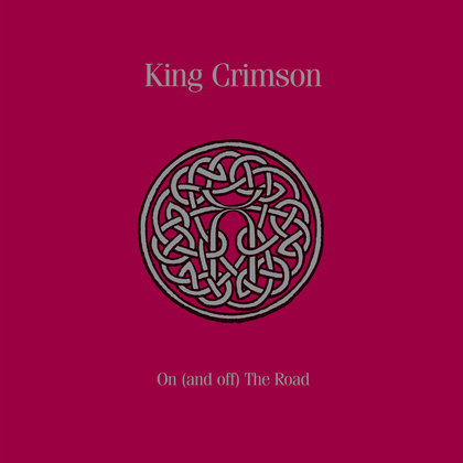 King Crimson - On (And Off) The Road