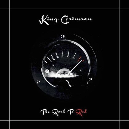 King Crimson - The Road To Red