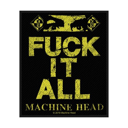 Machine Head - Fuck It All
