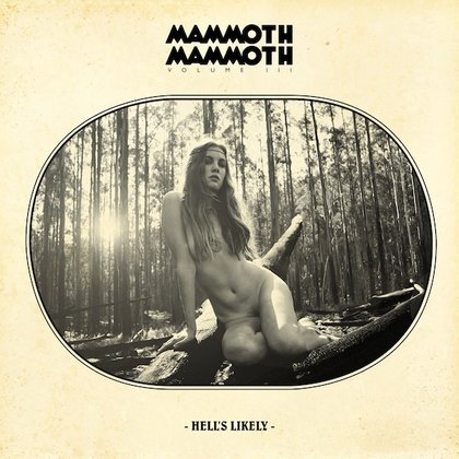 Mammoth Mammoth - Volume III - Hell´s Likely (Ltd.)