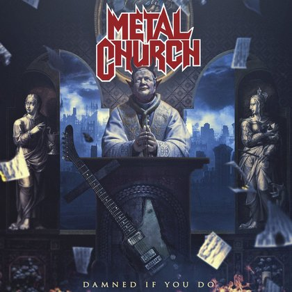 Metal Church - Damned If You Do (ILMUB 07.12.)