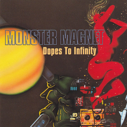 Monster Magnet - Dopes To Infinity (Deluxe Edition)