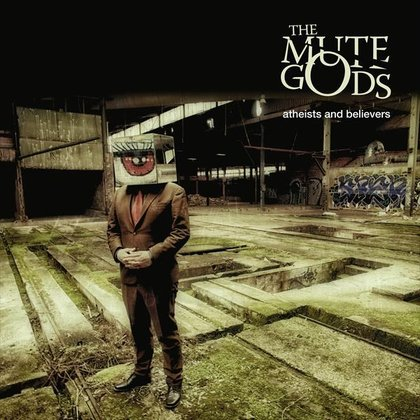 Mute Gods, The - Atheists And Believers (Ltd.)