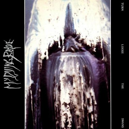 My Dying Bride - Turn Loose The Swans (Special Edition)