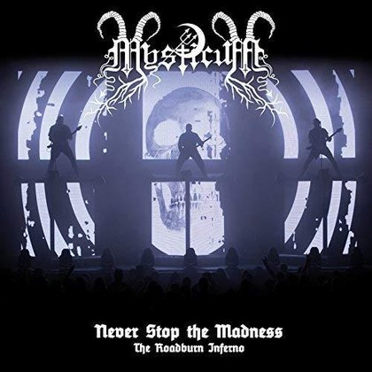 Mysticum - Never Stop The Madness (The Roadburn Inferno)