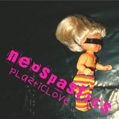 Neospastics - Plastic Love