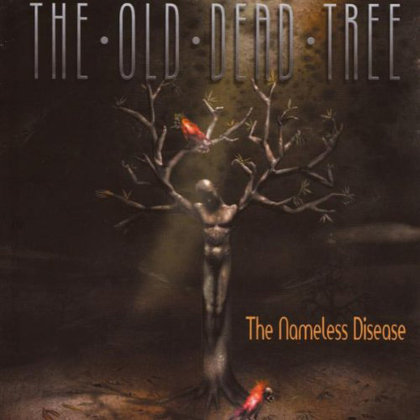 Old Dead Tree, The - The Nameless Disease